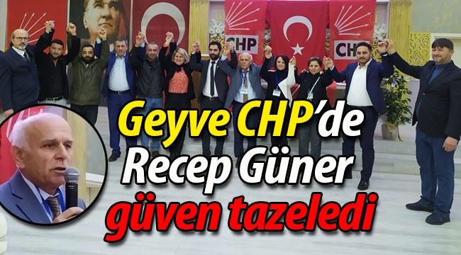 CHP Geyve'de Recep Güner güven tazeledi