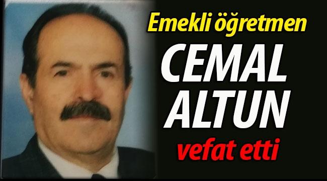 Emekli öğretmen Cemal Altun vefat etti