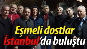 Eşmeli dostlar İstanbul'da buluştu