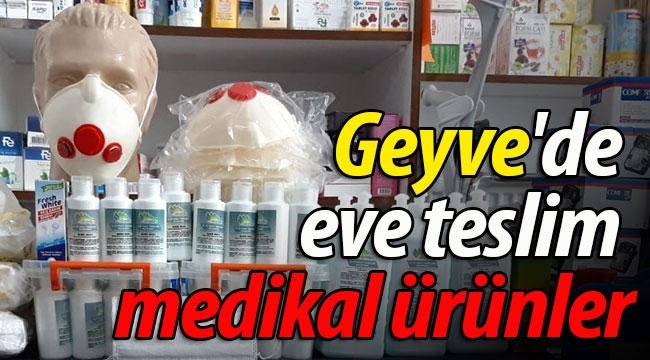 Geyve'de eve teslim medikal ürünler