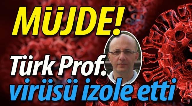 MÜJDE! Türk Prof. Covid 19'u izole etti