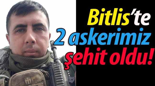 Bitlis'te 2 askerimiz şehit oldu!