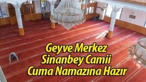 Geyve Merkez Sinanbey Camii Cuma Namazına Hazır