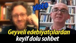 Geyveli iki edebiyatçıdan keyif dolu sohbet (VİDEO)