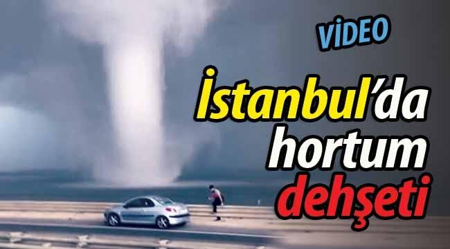 İstanbul'da hortum dehşeti!