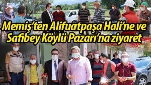 Memiş'ten Alifuatpaşa Hali ve Safibey Köylü Pazarı'na ziyaret