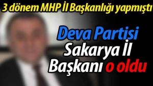 DEVA Partisi Sakarya İl Başkanı o oldu!
