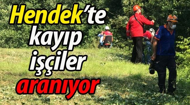 Hendek'te kayıp işçiler aranıyor