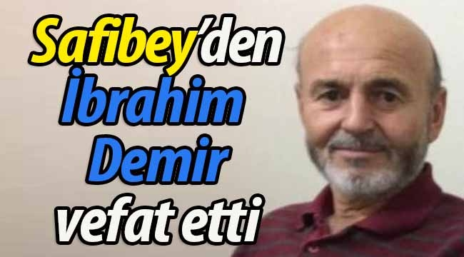 İbrahim Demir vefat etti