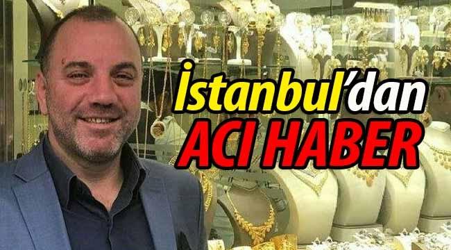 İstanbul'dan acı haber!
