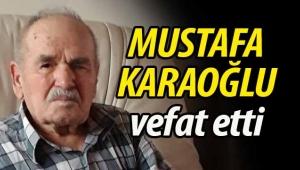 Mustafa Karaoğlu vefat etti