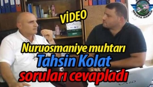 Nuruosmaniye muhtarı Tahsin Kolat soruları cevapladı