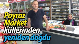 Poyraz Market yaralarını sardı, yeniden ayağa kalktı