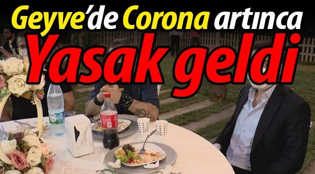 Geyve'de Corona vakaları artınca, yasak geldi