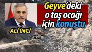 Ali İnci, Geyve'deki o taş ocağı için konuştu