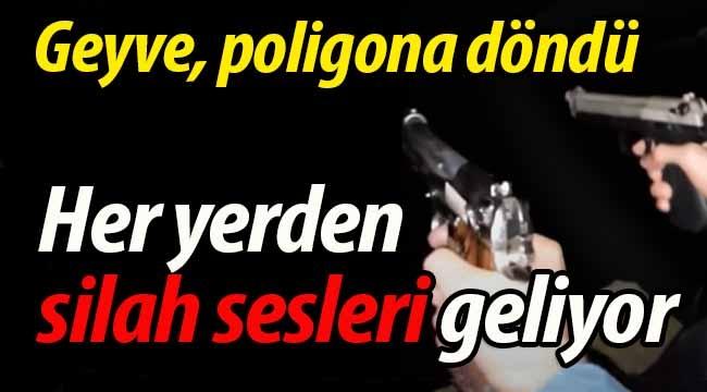 Geyve poligon'a döndü, her yerden silah sesleri geliyor