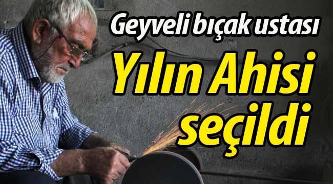 """Geyveli bıçak ustası """"Yılın Ahisi"""" seçildi"""
