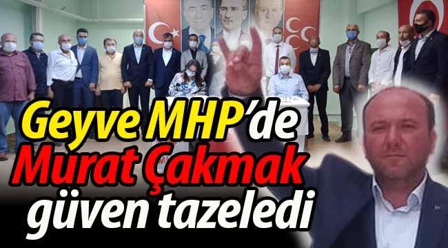 MHP Geyve'de Murat Çakmak güven tazeledi
