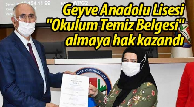 """Geyve Anadolu Lisesi """"Okulum Temiz Belgesi"""" aldı"""