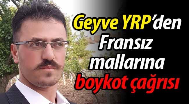 Geyve YRP'den Fransız mallarına boykot çağrısı