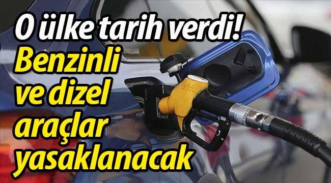 Benzinli ve dizel araçlar yasaklanacak