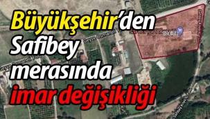 Safibey eski merasında İmar Planı Değişikliği