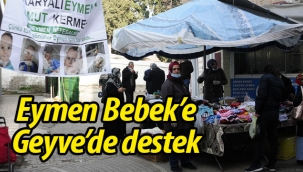 Geyve'de Eymen Bebek'e destek!