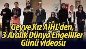 Geyve Kız AİHL'den, 3 Aralık Dünya Engelliler Günü videosu