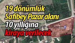 Safibey Pazar alanı 10 yıllığına kiraya verilecek