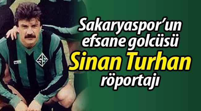 Sakaryaspor'un efsane golcüsü Sinan Turhan ile röportaj