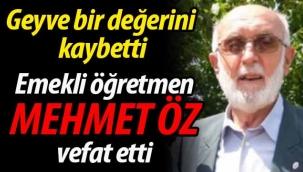 Emekli öğretmen Mehmet Öz vefat etti