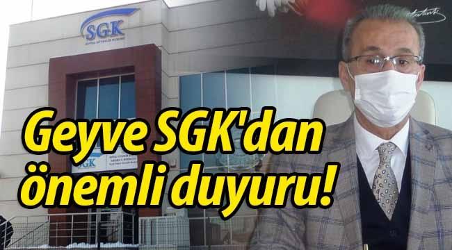Geyve SGK'dan önemli duyuru!