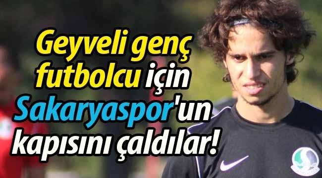Geyveli genç futbolcu için Sakaryaspor'un kapısını çaldılar!