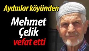 Mehmet Çelik vefat etti