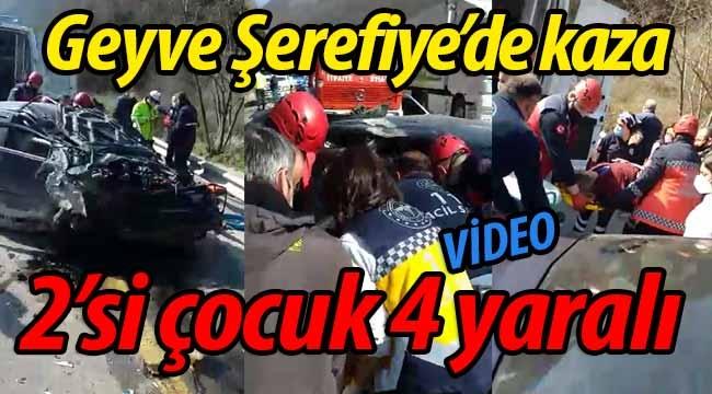 Geyve'de kaza: 2'si çocuk 4 yaralı