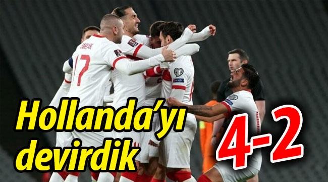 Hollanda'yı devirdik! 4-2