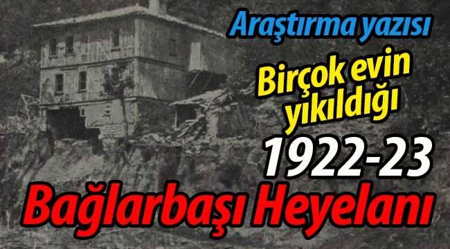 1922-23 Bağlarbaşı Heyelanı ve Bugüne Yansımaları