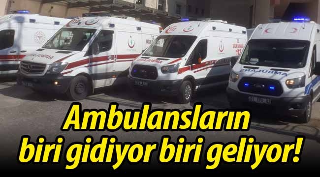 Ambulansların biri gidiyor biri geliyor!