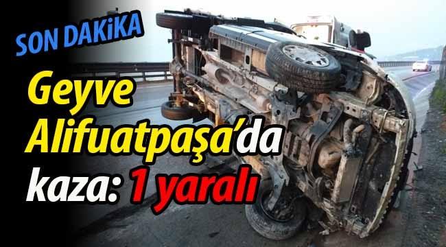 Geyve Alifuatpaşa'da kaza: 1 yaralı