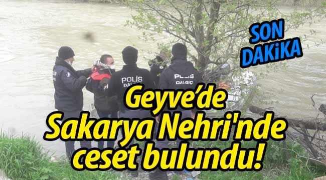 Geyve'de Sakarya Nehri'nde ceset bulundu!