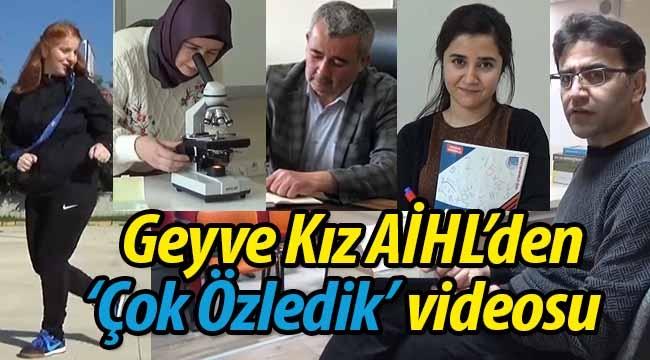 """Geyve Kız AİHL'den """"Çok özledik"""" videosu"""