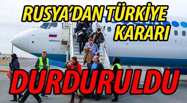 Rusya'dan Türkiye uçuşlarına kısıtlama..