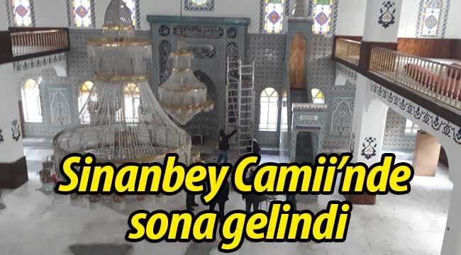 Sinanbey Camii'nin yenilenmesinde sona gelindi