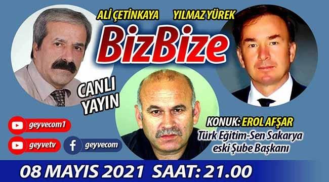 BizBize'nin konuğu Erol Afşar