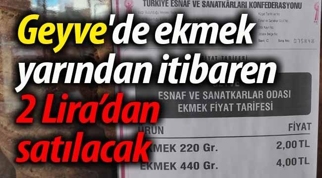 Geyve'de ekmek yarından itibaren 2 Lira'dan satılacak