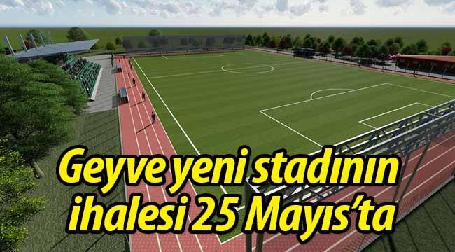 Geyve yeni stadının ihalesi 25 Mayıs'ta