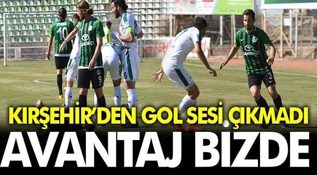 Kırşehir'den gol sesi çıkmadı! Avantaj bizde...