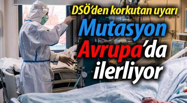 DSÖ uyardı: Delta mutasyonu Avrupa'da ilerliyor