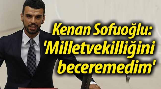 Kenan Sofuoğlu: 'Milletvekilliğini beceremedim'
