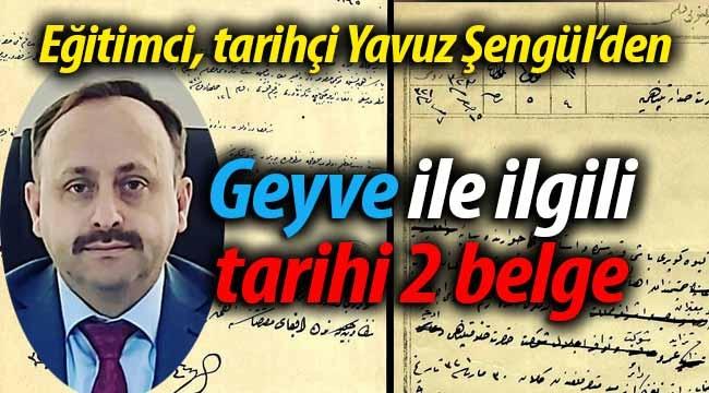 Yavuz Şengül'den Geyve ile ilgili tarihi iki belge